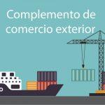 Complemento de comercio exterior / factura comercial de exportación [actualizado 2020]