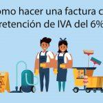 Retención de IVA del 6%: Cuándo aplica y cuándo no (de manera clara con ejemplos)